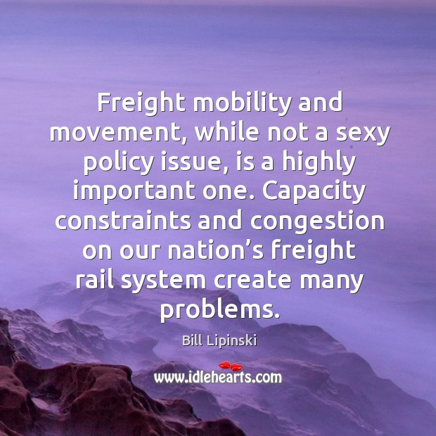 Image, Freight mobility and movement, while not a sexy policy issue