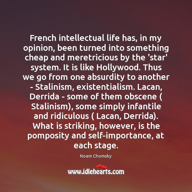French intellectual life has, in my opinion, been turned into something cheap Image