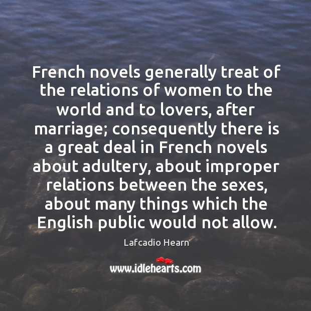 French novels generally treat of the relations of women to the world and to lovers, after marriage Image