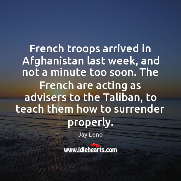 French troops arrived in Afghanistan last week, and not a minute too Image