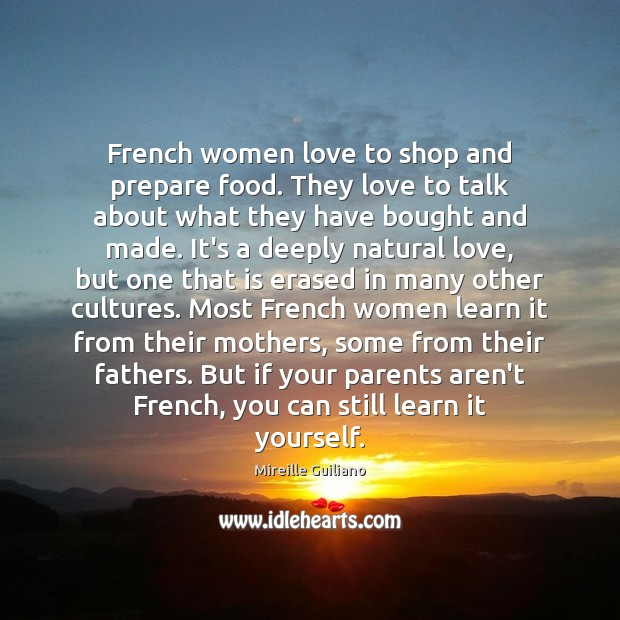 Image, French women love to shop and prepare food. They love to talk