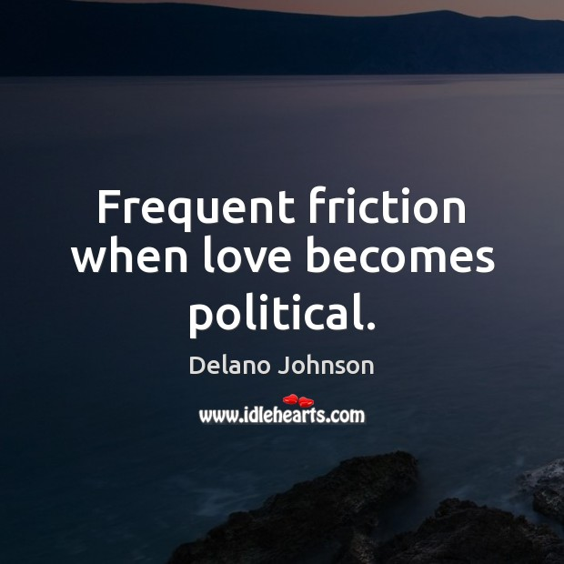 Frequent friction when love becomes political. Image