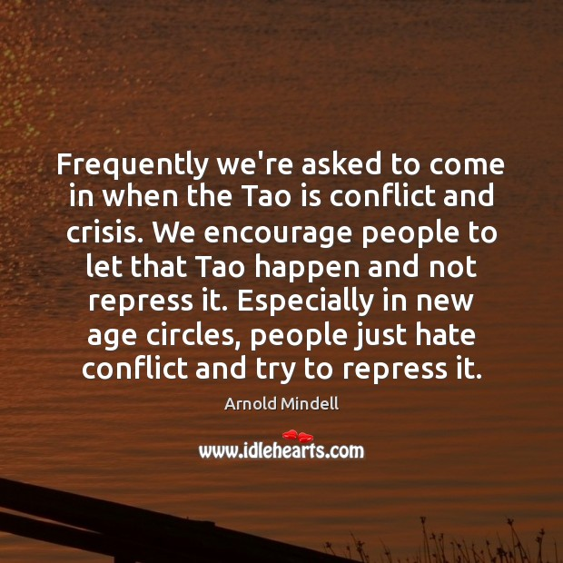 Image, Frequently we're asked to come in when the Tao is conflict and