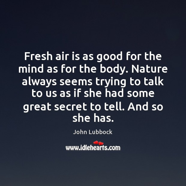 Fresh air is as good for the mind as for the body. Image