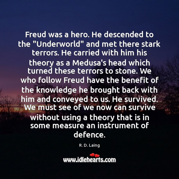 "Freud was a hero. He descended to the ""Underworld"" and met there Image"