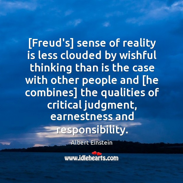 Image, [Freud's] sense of reality is less clouded by wishful thinking than is
