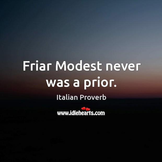 Image, Friar modest never was a prior.