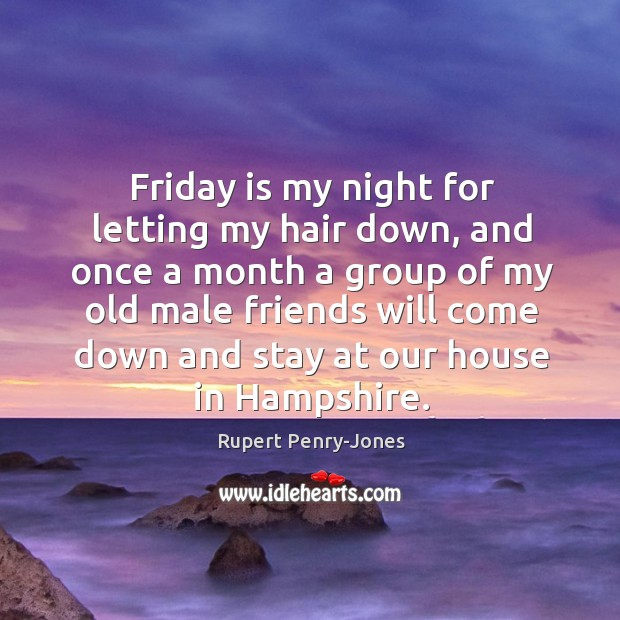 Friday is my night for letting my hair down, and once a Image