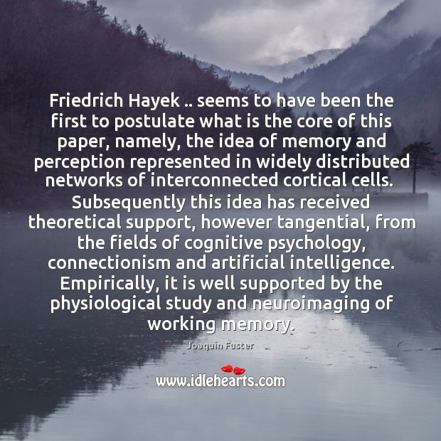 Friedrich Hayek .. seems to have been the first to postulate what is Image