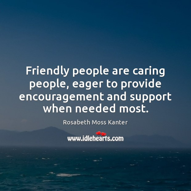 Friendly people are caring people, eager to provide encouragement and support when Image