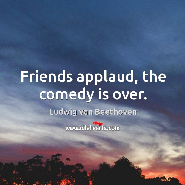 Friends applaud, the comedy is over. Image
