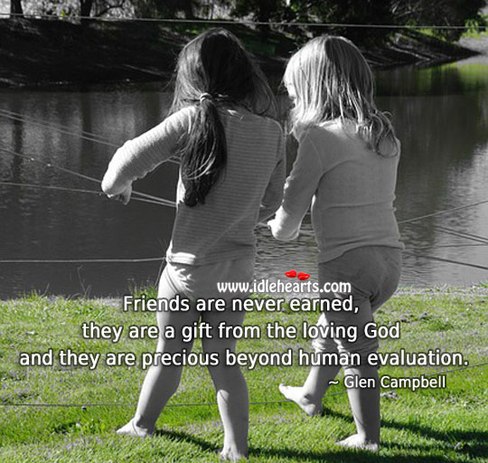 Friends are a gift from the loving God. Realize Quotes Image