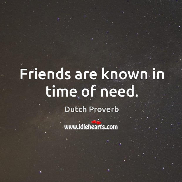 Image about Friends are known in time of need.
