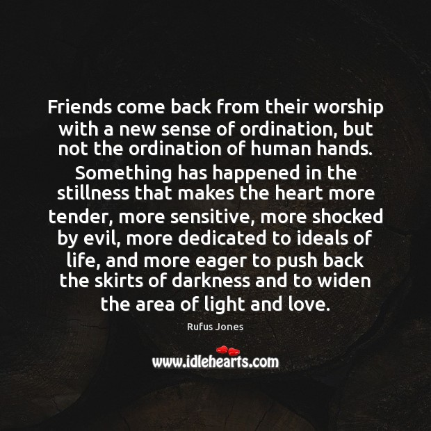 Friends come back from their worship with a new sense of