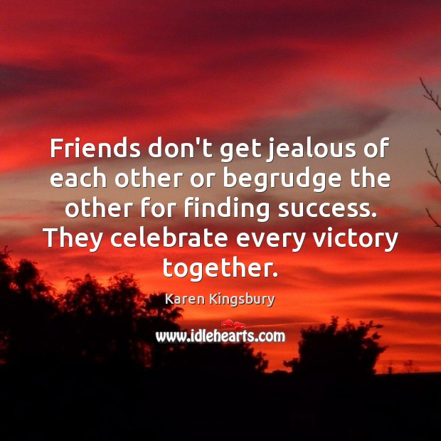 Image, Friends don't get jealous of each other or begrudge the other for