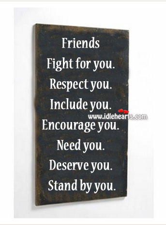 Friends Fight For You. Respect You.