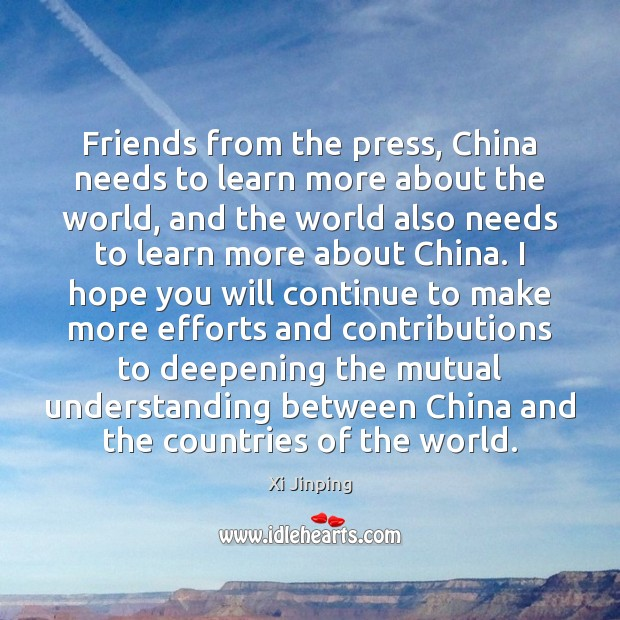 Image, Friends from the press, China needs to learn more about the world,