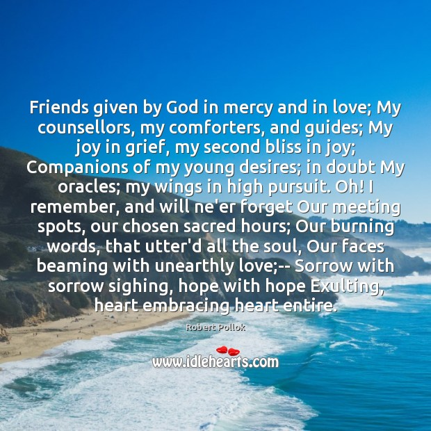 Image, Friends given by God in mercy and in love; My counsellors, my