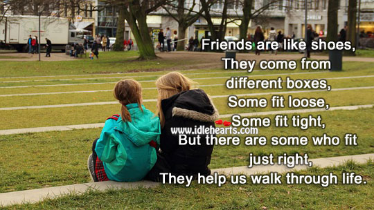 Friends Help Us Walk Through Life.