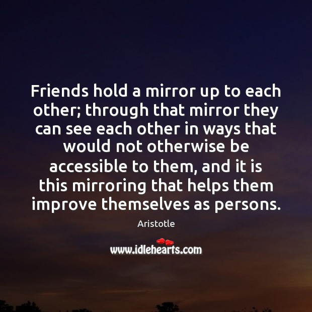 Friends hold a mirror up to each other; through that mirror they Image
