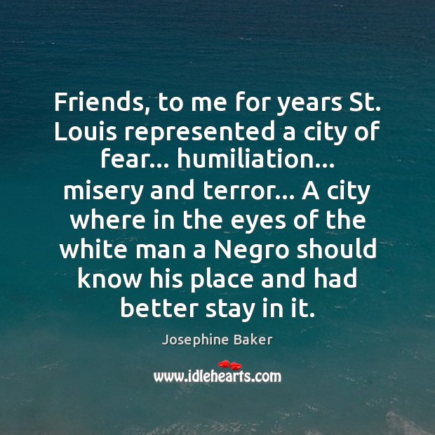 Friends, to me for years St. Louis represented a city of fear… Image