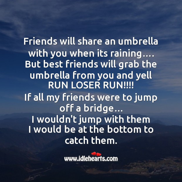 Friends will share an umbrella with you when its raining Friendship Day Messages Image