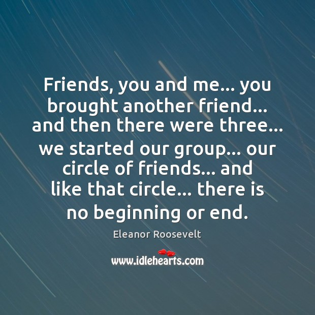Friends, you and me… you brought another friend… and then there were Image