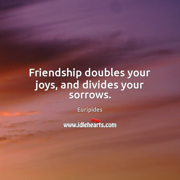 Image, Friendship doubles your joys, and divides your sorrows.