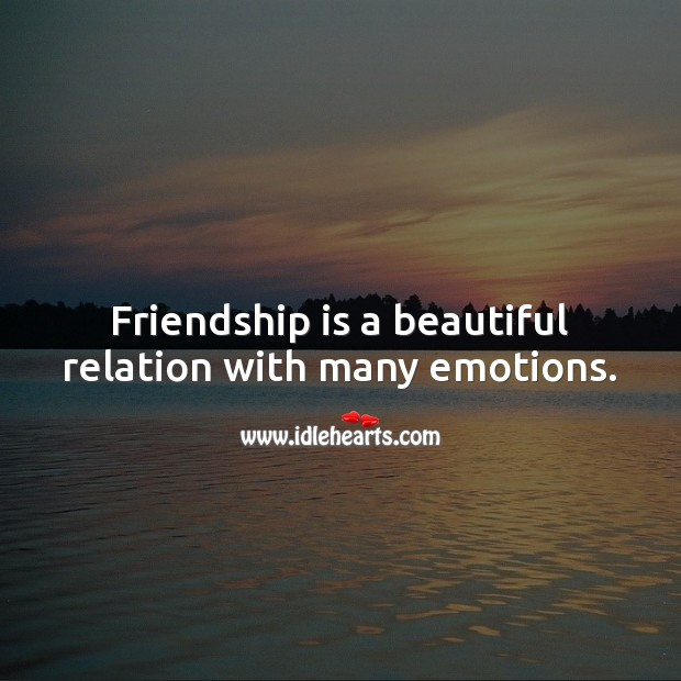Friendship is a beautiful relation with many emotions. Friendship Quotes Image