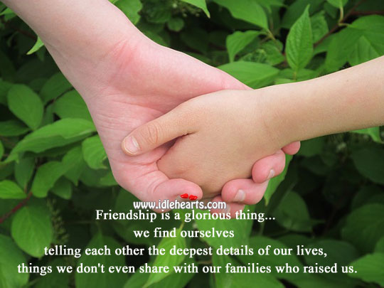 Friendship is a glorious thing Real Life Quotes Image