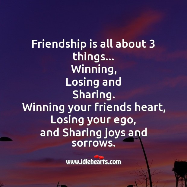 Friendship is all about 3 things Friendship Messages Image