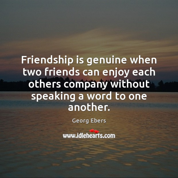 Image about Friendship is genuine when two friends can enjoy each others company without