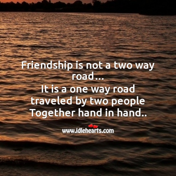 Friendship is not a two way road Friendship Day Messages Image