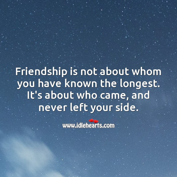 Friendship Is NOT About Whom You Have Known…