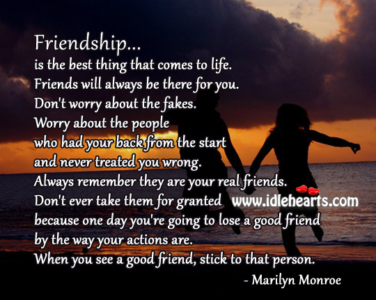 Friendship Is The Best Thing That Comes To Life.