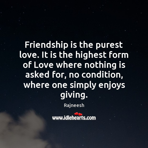 Image about Friendship is the purest love. It is the highest form of Love