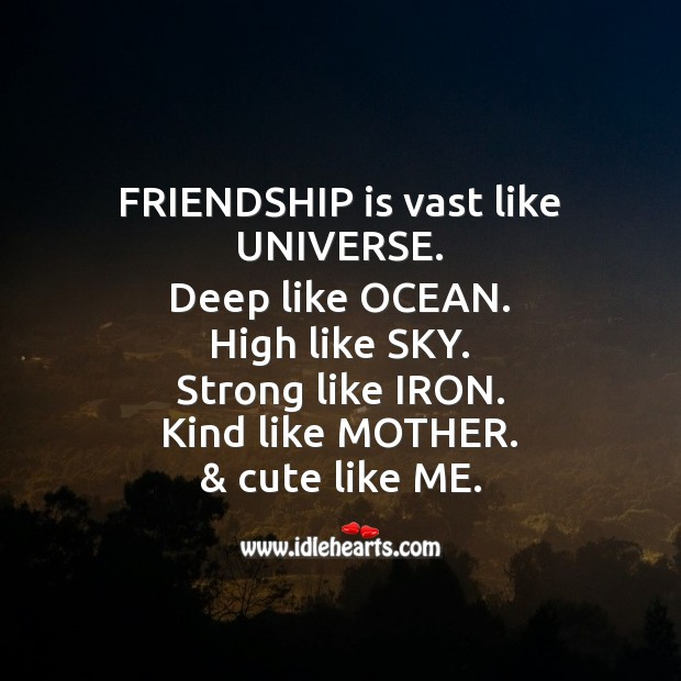 Friendship is vast like universe. Friendship Day Messages Image
