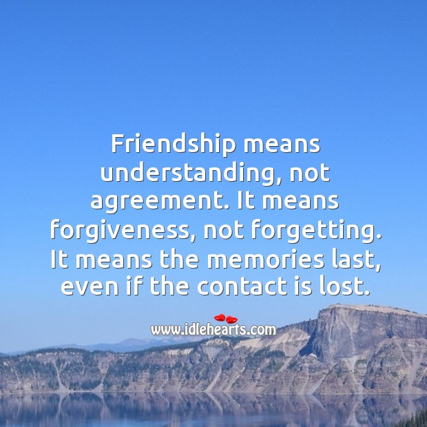 Friendship means understanding, not agreement. Understanding Quotes Image