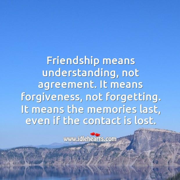 Friendship means understanding, not agreement. Understanding Quotes Image