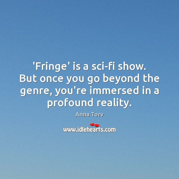 Image, 'Fringe' is a sci-fi show. But once you go beyond the genre,