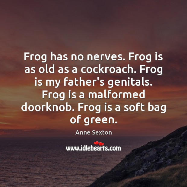 Frog has no nerves. Frog is as old as a cockroach. Frog Image
