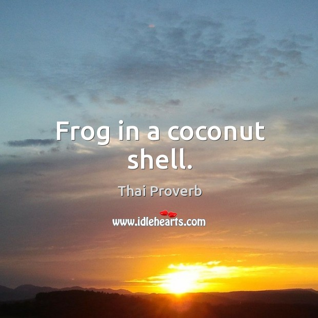 Frog in a coconut shell. Thai Proverbs Image
