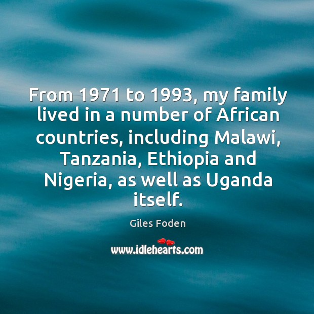 From 1971 to 1993, my family lived in a number of African countries, including Image