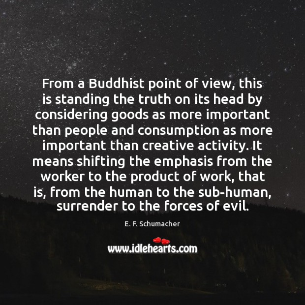 From a Buddhist point of view, this is standing the truth on Image