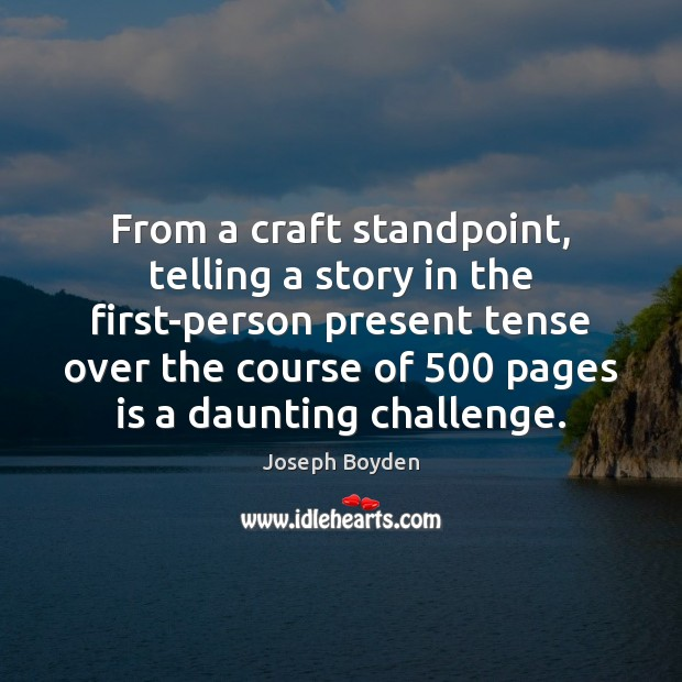 Image, From a craft standpoint, telling a story in the first-person present tense