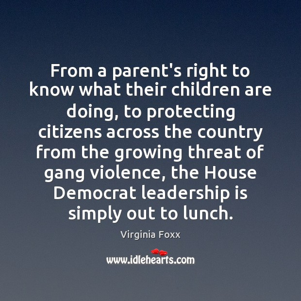 From a parent's right to know what their children are doing, to Leadership Quotes Image
