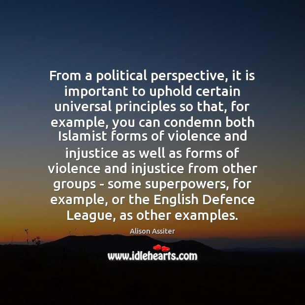 From a political perspective, it is important to uphold certain universal principles Image