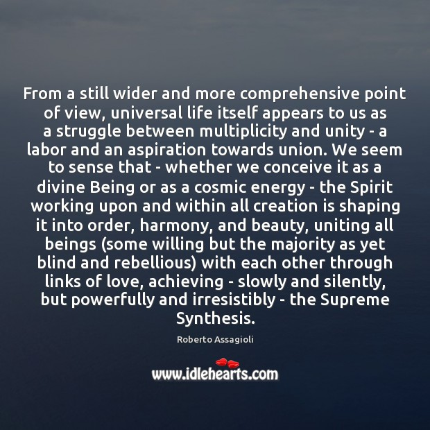 From a still wider and more comprehensive point of view, universal life Image