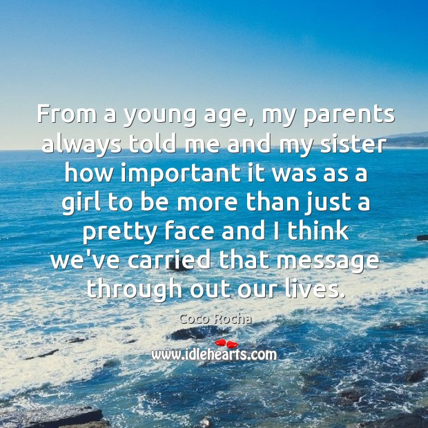 From a young age, my parents always told me and my sister Coco Rocha Picture Quote