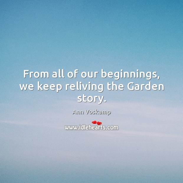 Image, From all of our beginnings, we keep reliving the Garden story.